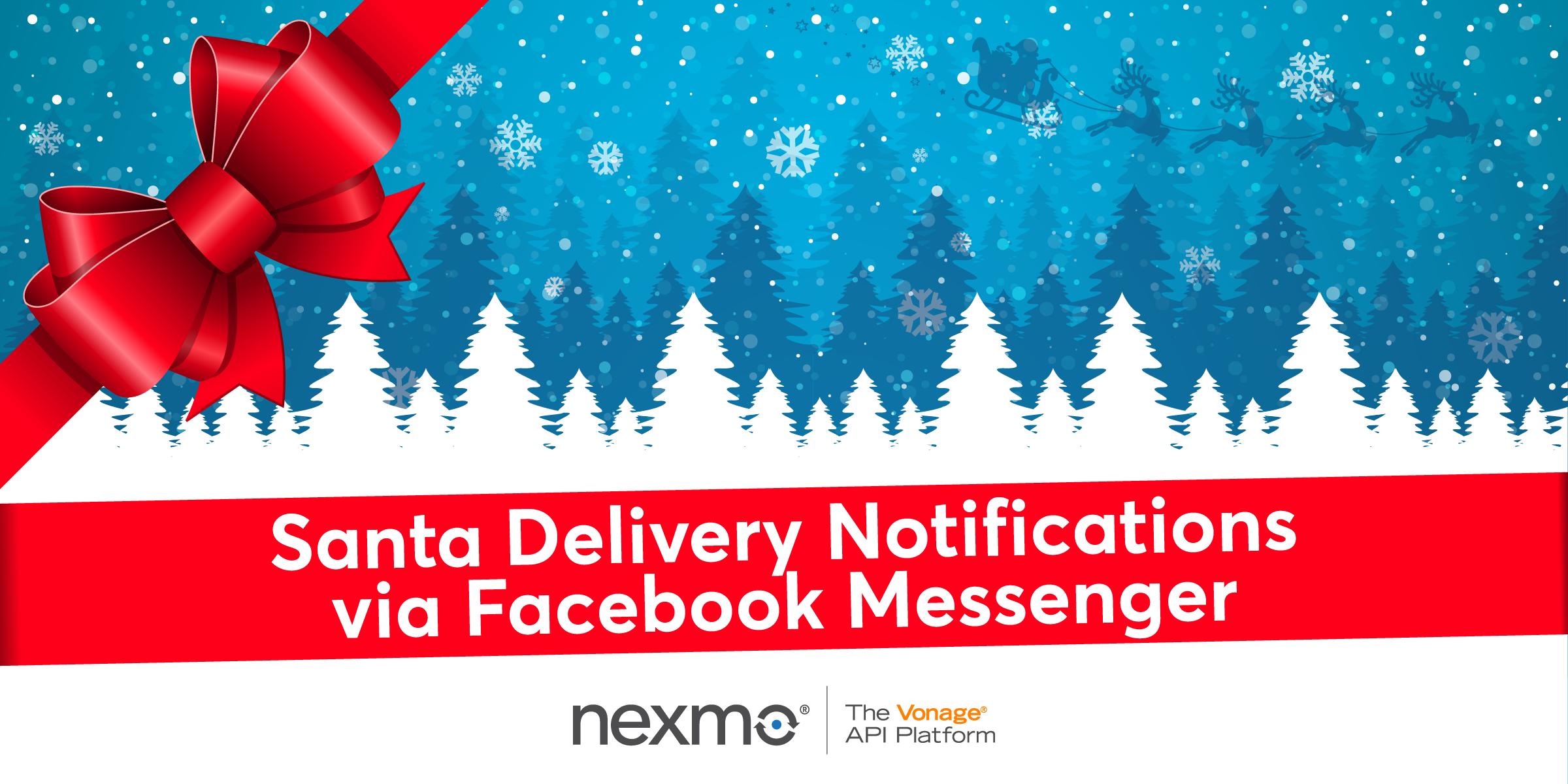 Santa Delivery Notifications via Facebook Messenger