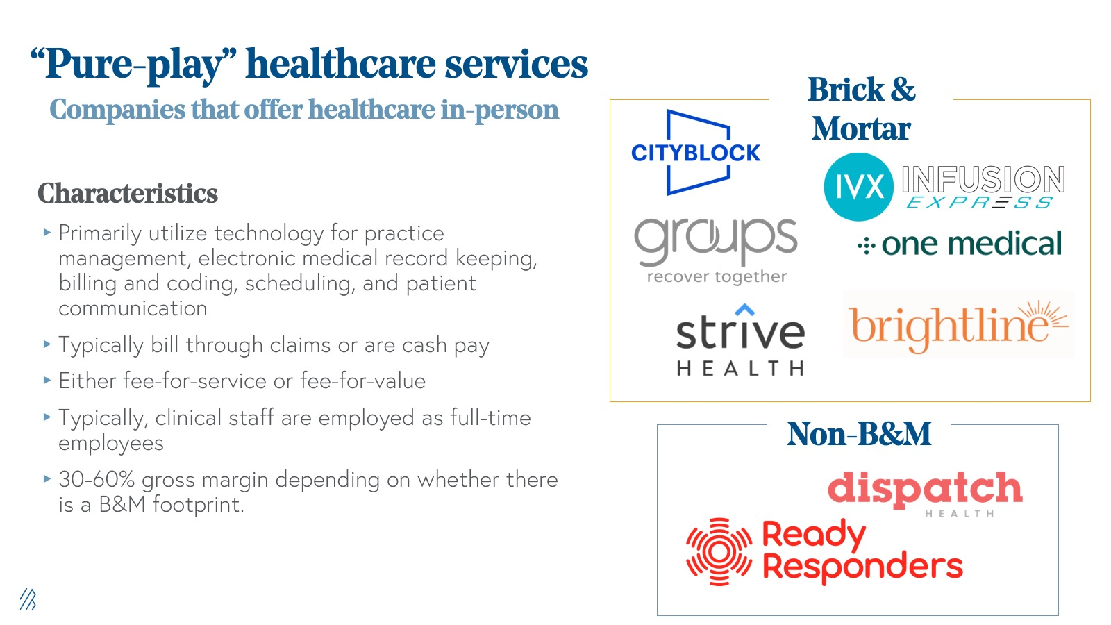Pure-play healthcare services