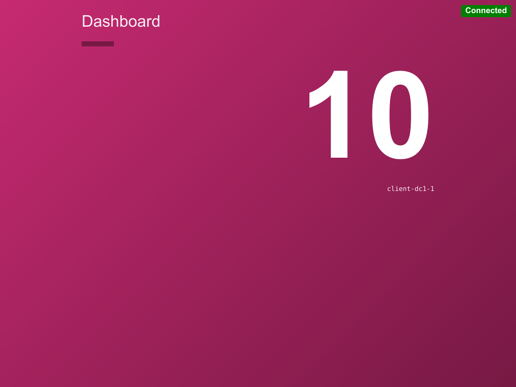 """Image of Dashboard UI. There is white text on a magenta background, with the page title """"Dashboard"""" at the top left. There is a green indicator in the top right with the word connected in white.  There is a large number 10 to show sample counting output. The node name that the counting service is running on, host01, is in very small monospaced type underneath the large numbers."""