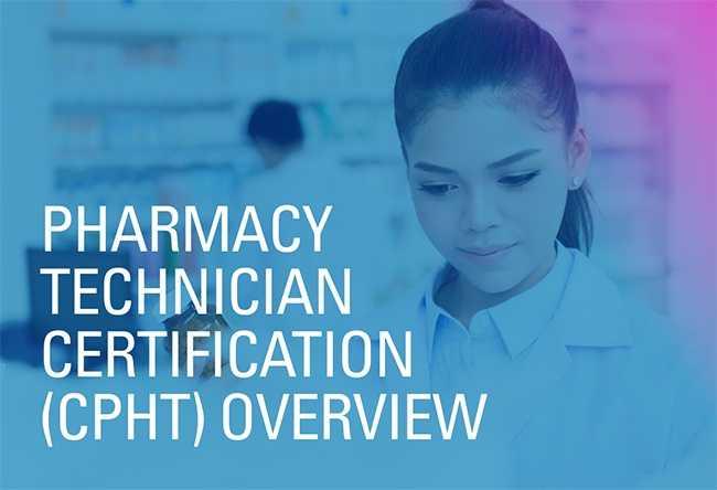 Pharmacy Technician Certification (CPhT) Overview