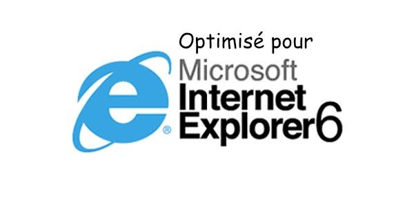 Optimisé pour Internet Explorer 6
