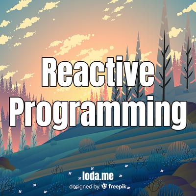 Giới thiệu Reactive Programming với Reactor