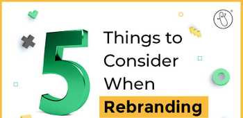 5 Things to Consider When Rebranding
