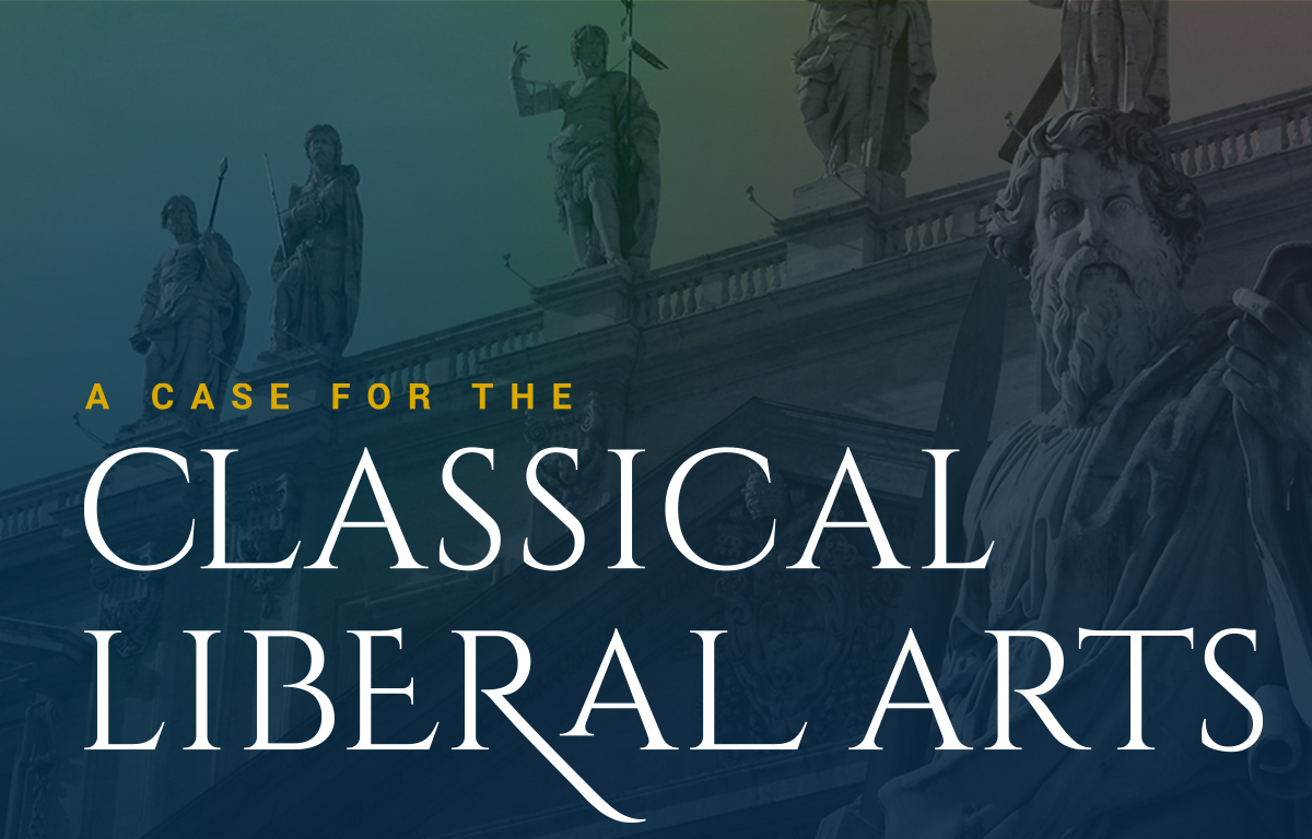 A Case for the Classical Liberal Arts Preview Image