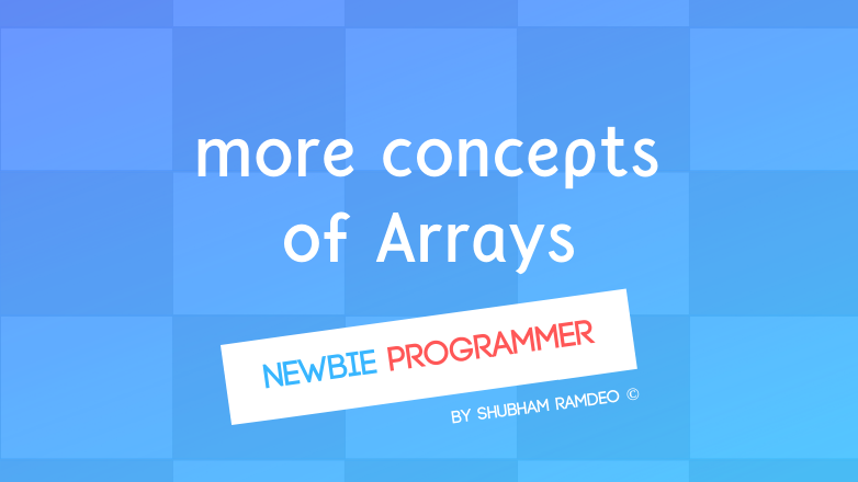 Arrays some more concepts
