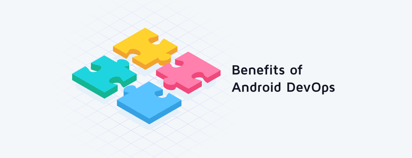 What are the Benefits of Android DevOps?
