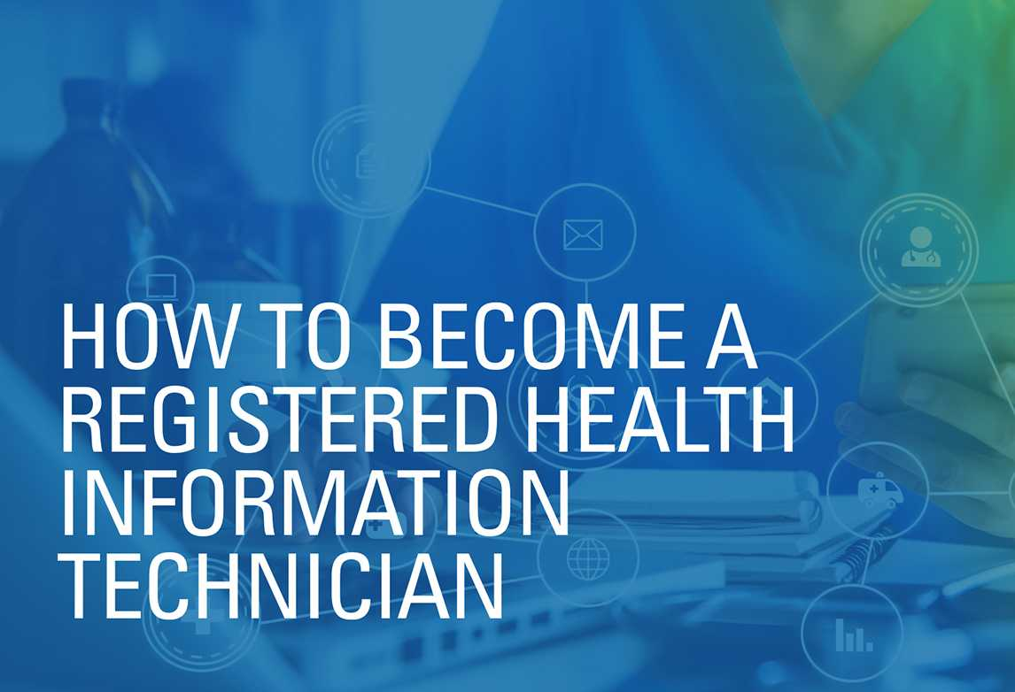 How to Become a Registered Health Information Technician
