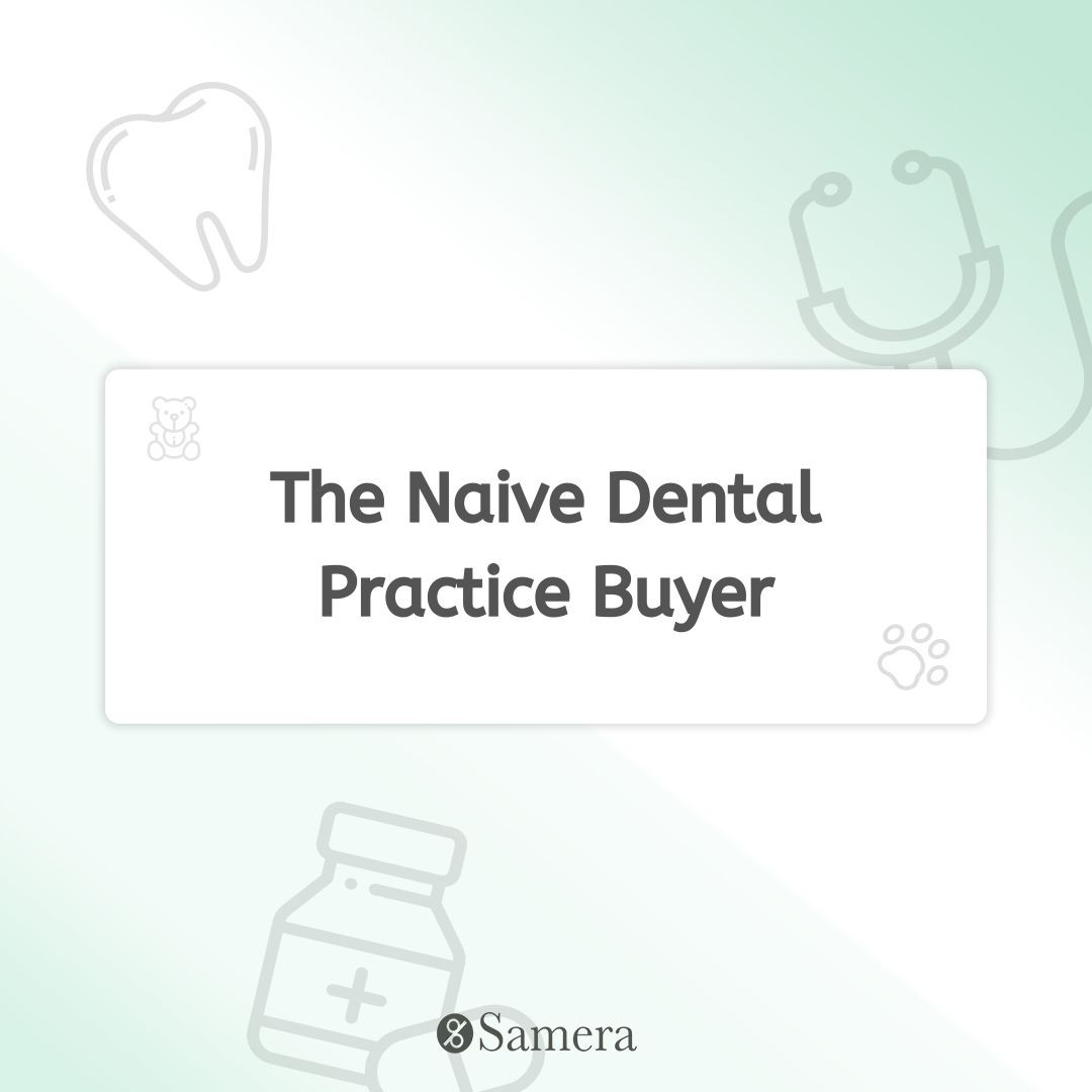 The Naive Dental Practice Buyer