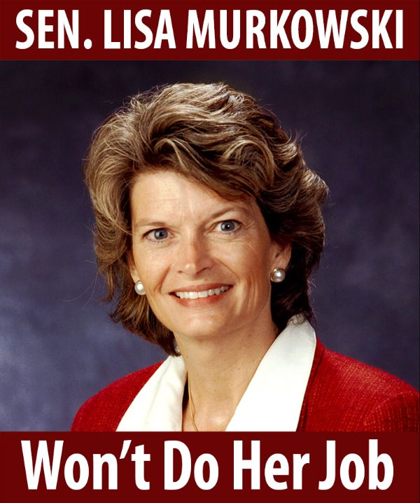 Senator Murkowski won't do her job!