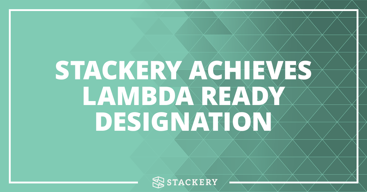 ANNOUNCING — Stackery Achieves AWS Lambda Ready Designation