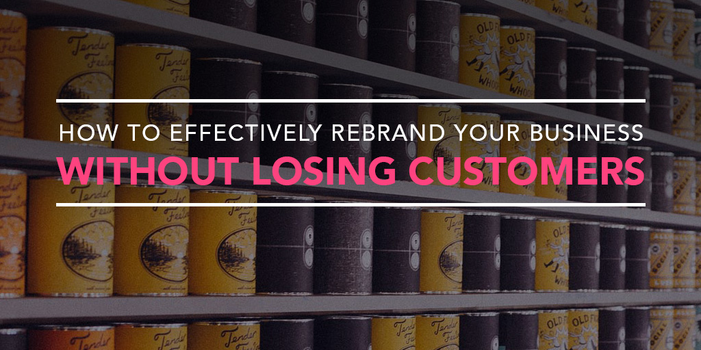 FEATURED_How-to-Effectively-Rebrand-Your-Business--Without-Losing-Customers