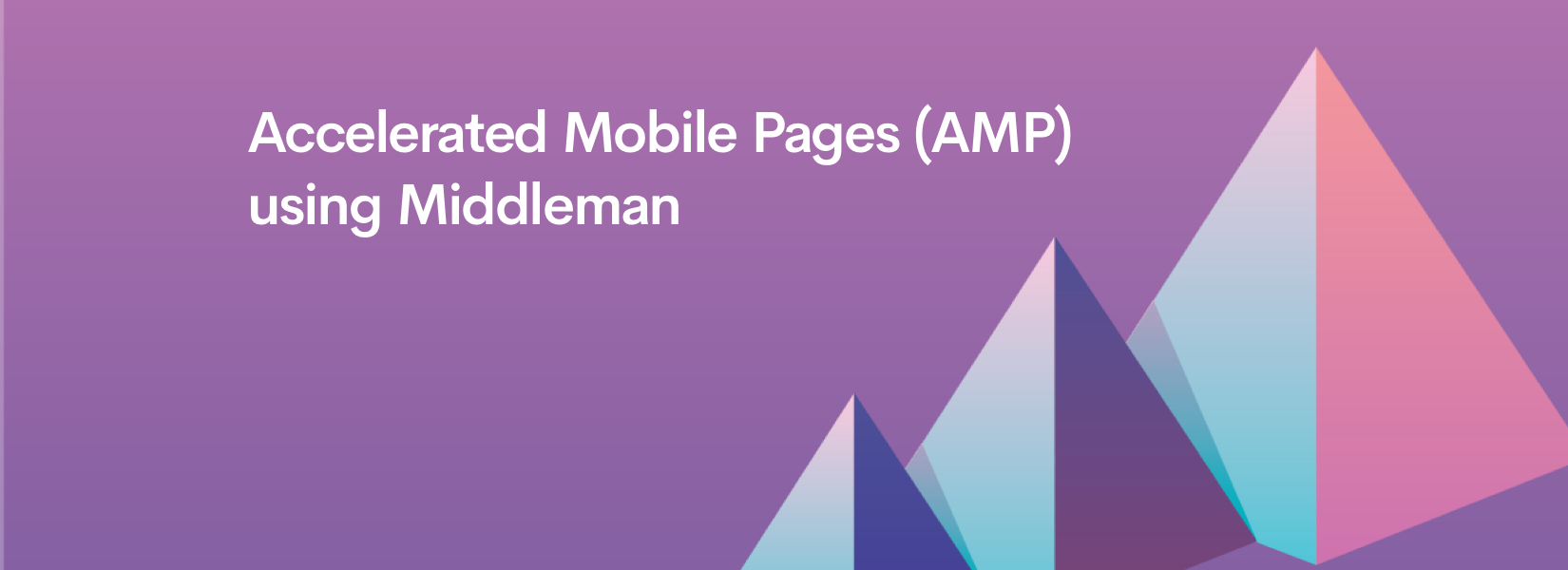 Accelerated Mobile Pages (AMP) using Middleman