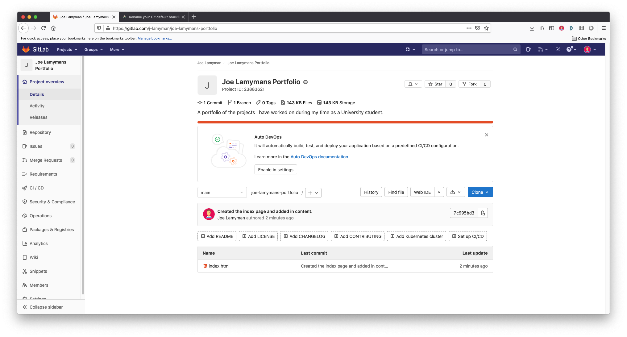 A screenshot of the Gitlab's 'Project overview' screen. The screen is titled: 'Joe Lamyman's Portfolio'. On screen is relevant information explaining how many commits there have been (1), the number of branches (1) and the size of files (143KB). More pertinent for this post, a message is visible that mirrors the commit message I provided, 'Created the index page and added in content'. Below this, listed are a series of buttons for the user to add files, such as a README, a license, or to set up CI/CD. Finally, files in the repository are listed. Here the https://d33wubrfki0l68.cloudfront.net/11e3515d1ec74c41f82b3ff0bbb61bbdaeea941b/6b1c4/index.html file I created previously is listed.