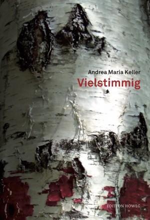 Vielstimmig von Andrea Maria Keller