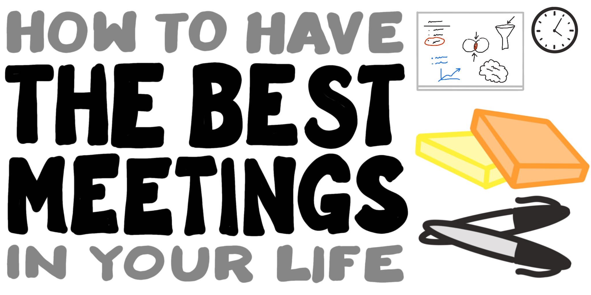 How to Have the Best Meetings in Your Life!