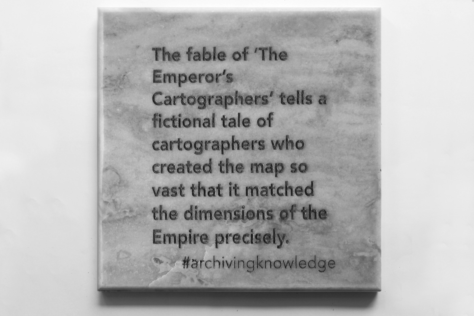 The fable of 'The Emperor's Cartographers' tells a fictional tale of cartographers who created the map so vast that it matched the dimensions of the empire precisely, From the series: Archiving Knowledge, hand engraved marble, 2018