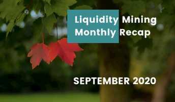 Liquidity mining: September recap