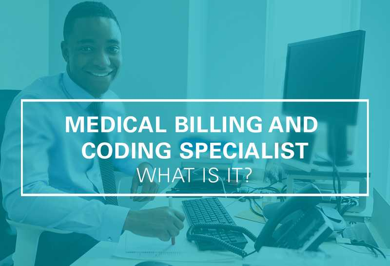What Is a Medical Coding and Billing Specialist?