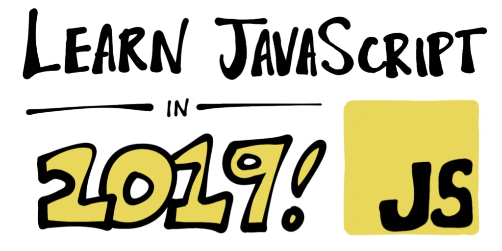 Learn JavaScript in 2019!