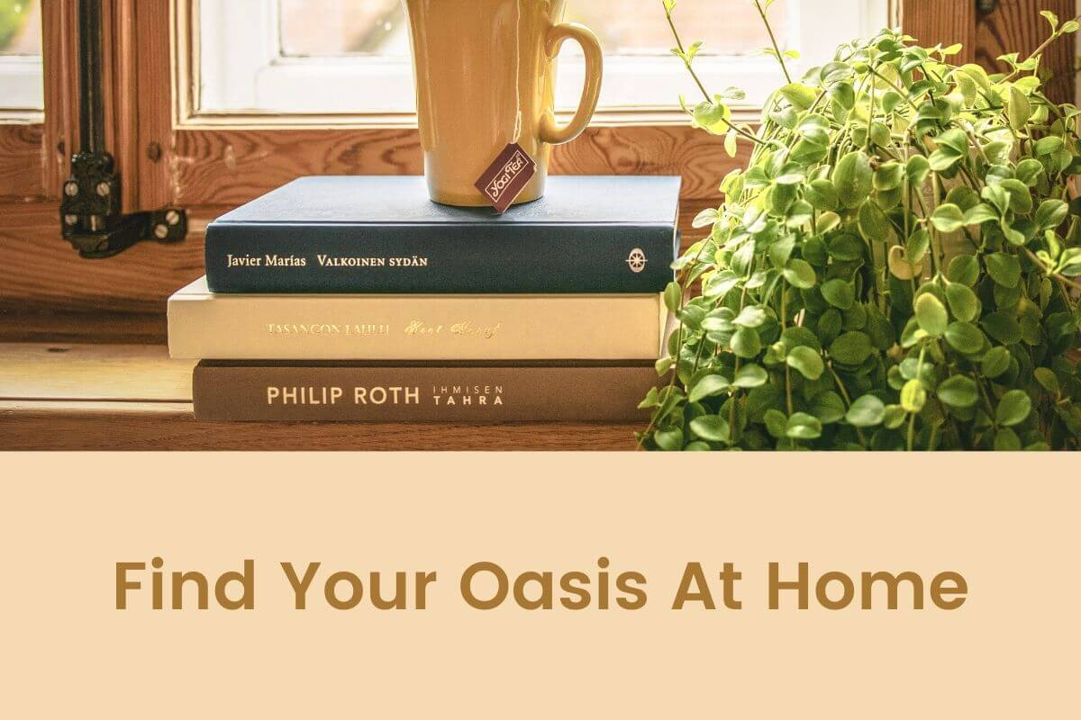 Find Your Oasis At Home- Featured Shot