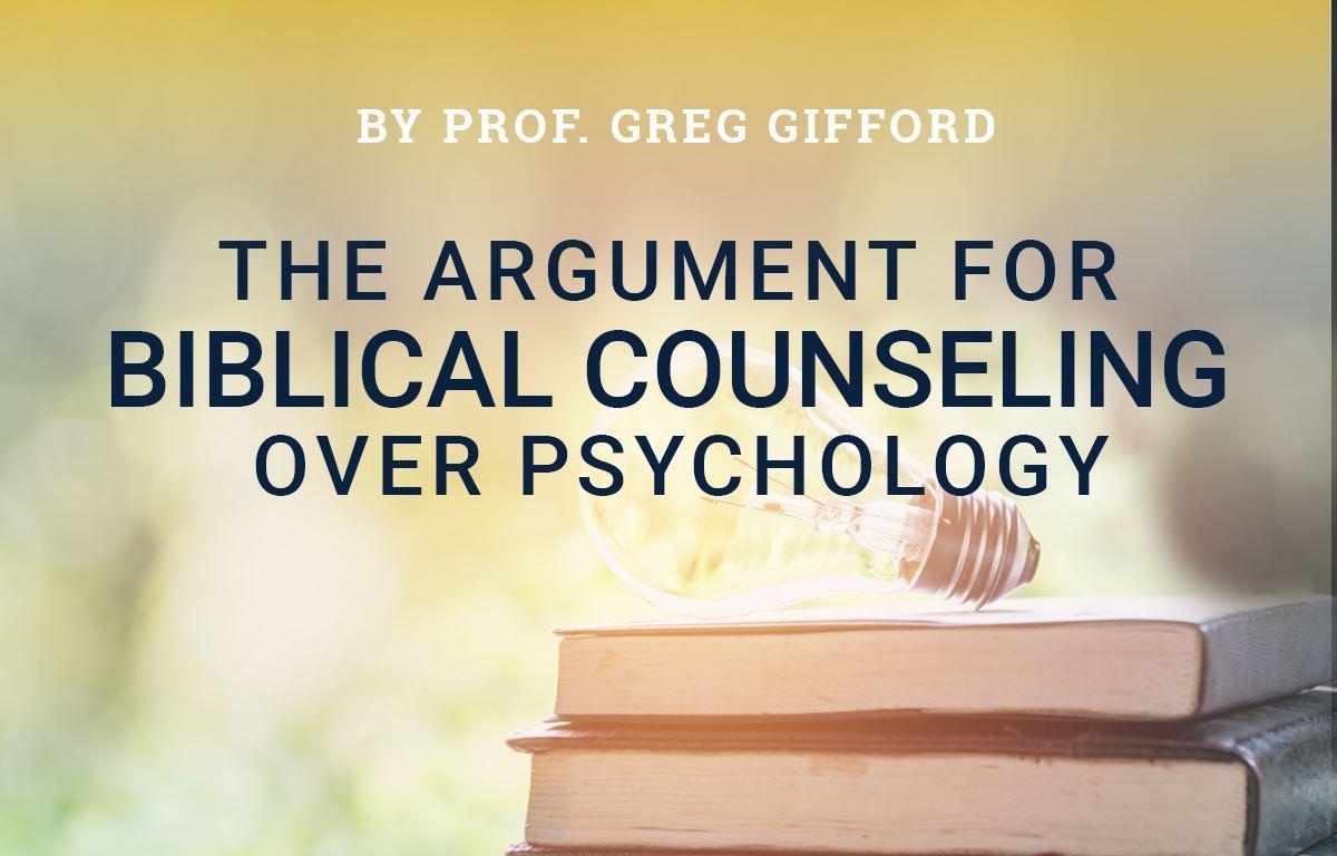 Biblical Counseling v. Psychology