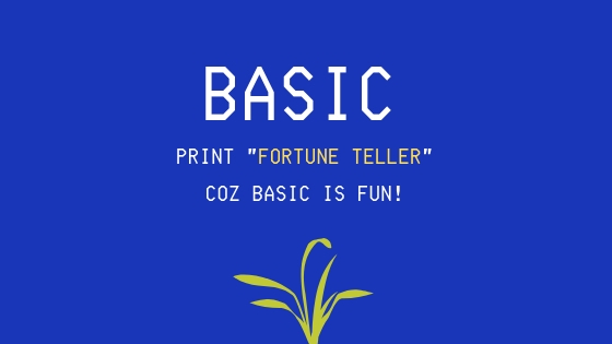 BASIC, the Programming language that made it all fun!