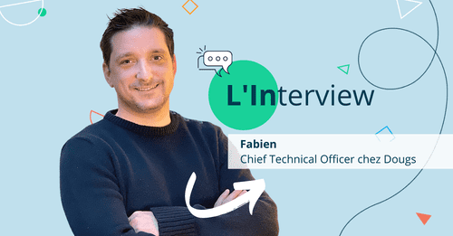 [Interview Dougs] Fabien, CTO: from Facebook to Dougs