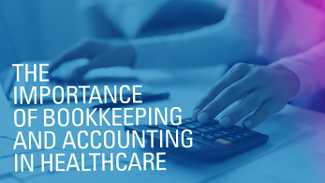 The Importance of Bookkeeping and Accounting in Healthcare
