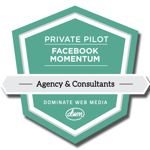 Private Pilot: Facebook Momentum for Agencies & Consultants