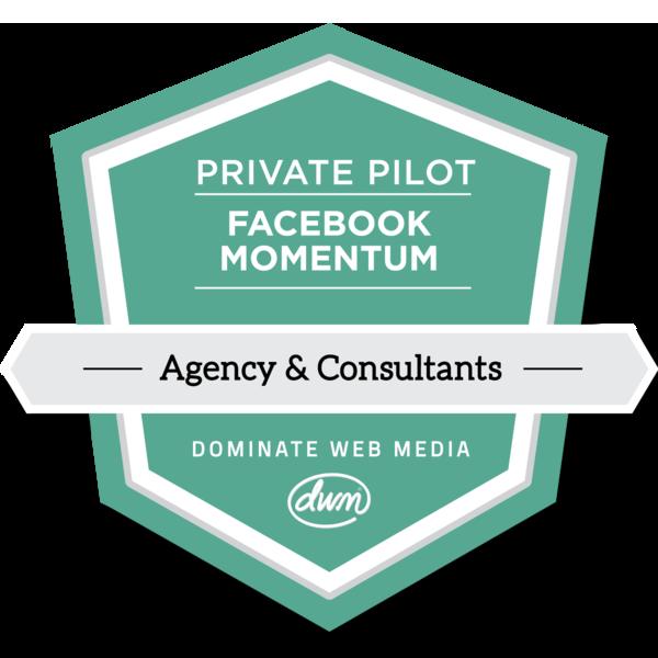 Private Pilot: Facebook Momentum for Agencies & Consultants