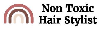 Non Toxic Hair Stylist