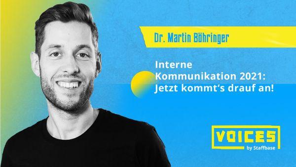 Dr. Martin Böhringer: Interne Kommunikation 2021 - Jetzt kommt's drauf an!