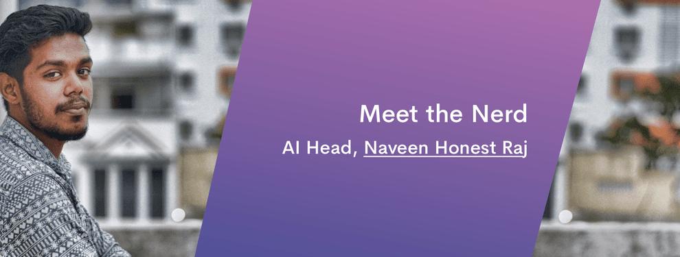 Meet the Nerd 2.0 - Naveen Honest Raj