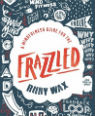 A mindfulness guide to the frazzled by Ruby Wax