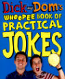 Dick and Dom's whoopee book of practical jokes by Richard McCourt