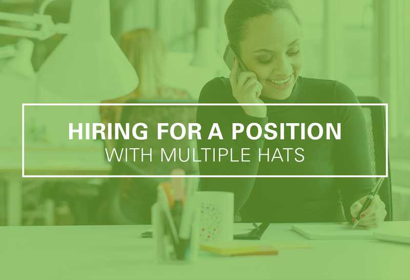 How to Hire for a Position with Multiple Hats