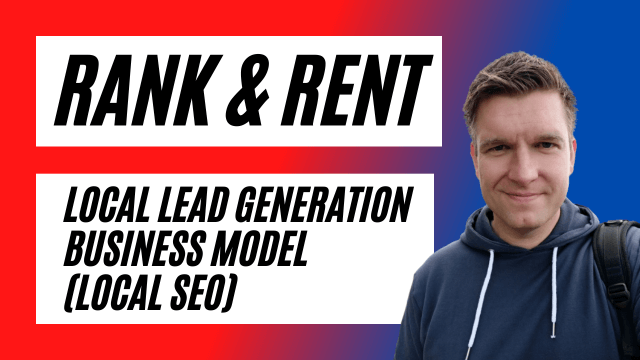 Rank And Rent - Local Lead Generation Business Model (Local SEO)