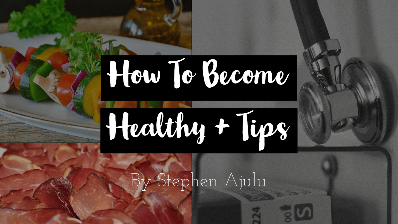 How to Become Healthy + My Tips