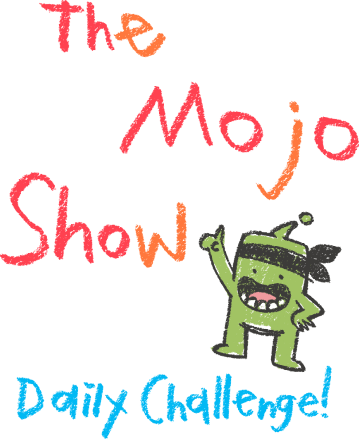 The Mojo Show Daily Challenge
