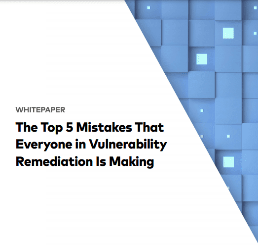 Vulnerability Remediation: Top Mistakes