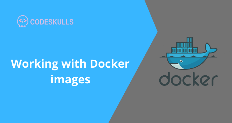 Working with Docker images