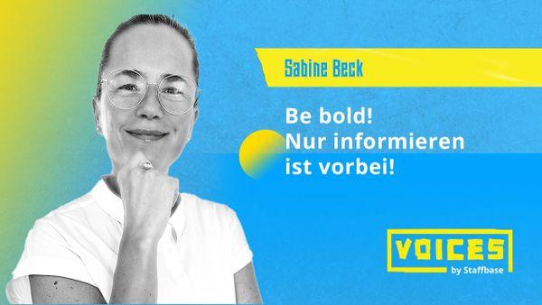 Sabine Beck: Be bold – Nur informieren ist vorbei!
