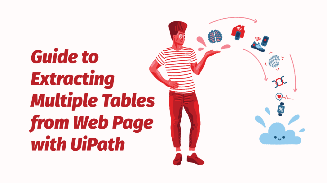 A Guide to Extracting Multiple Tables from Web Page with UiPath