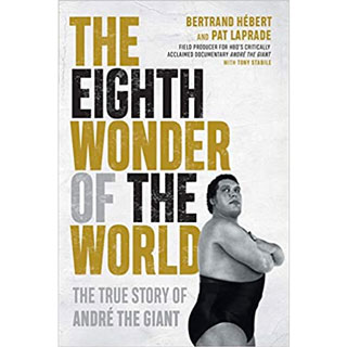 The Eighth Wonder of the World - The True Story of Andre the Giant.  A biography on the Andre the Giant.