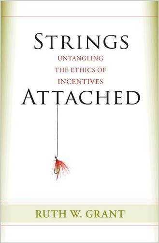 Strings Attached: Untangling the Ethics of Incentives Cover