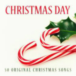 Christmas Day: 50 Original Christmas Songs