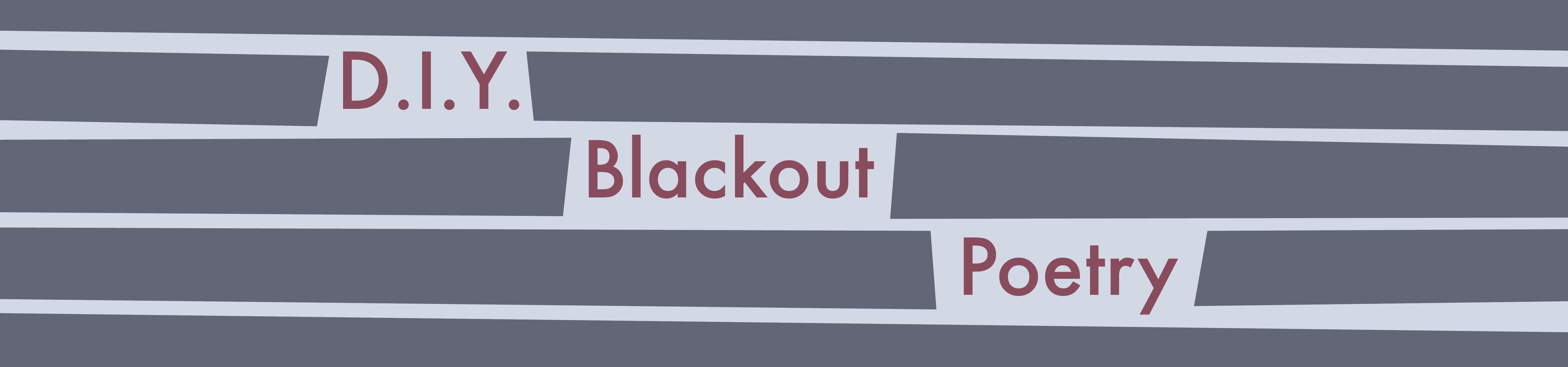 D.I.Y. Blackout Poetry header
