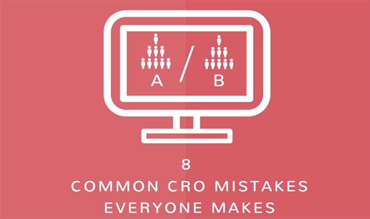 8 Common CRO Mistakes Everyone Makes