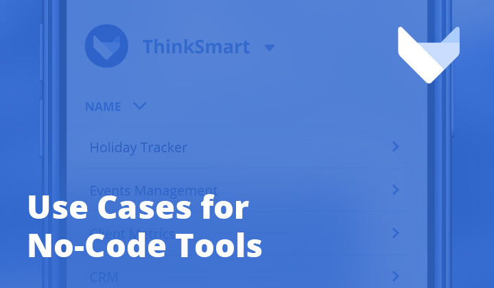 Use Cases for No-Code Tools