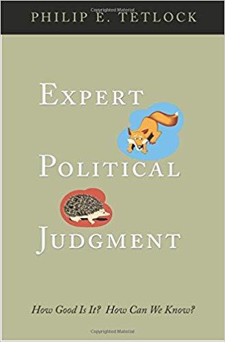 Expert Political Judgment by Philip Tetlock
